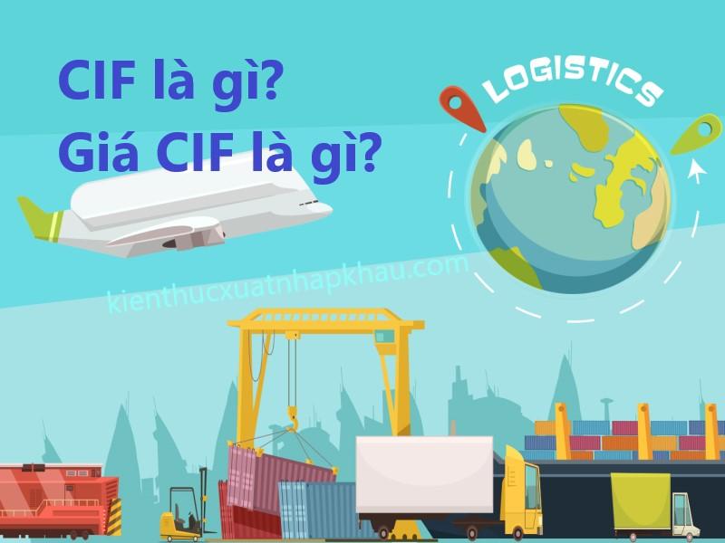 CIF là gì? Giá CIF là gì?